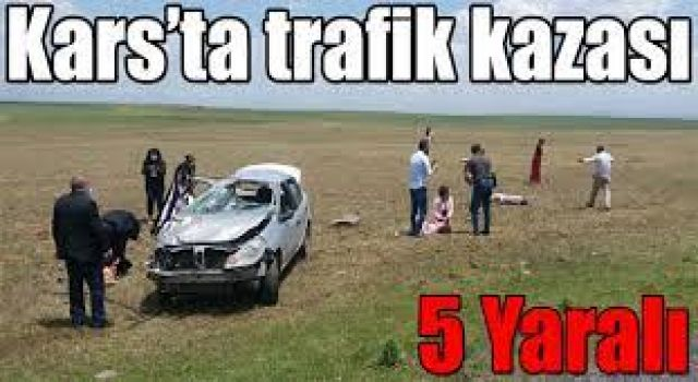 Kars'ta Trafik Kazası: 5 Yaralı!