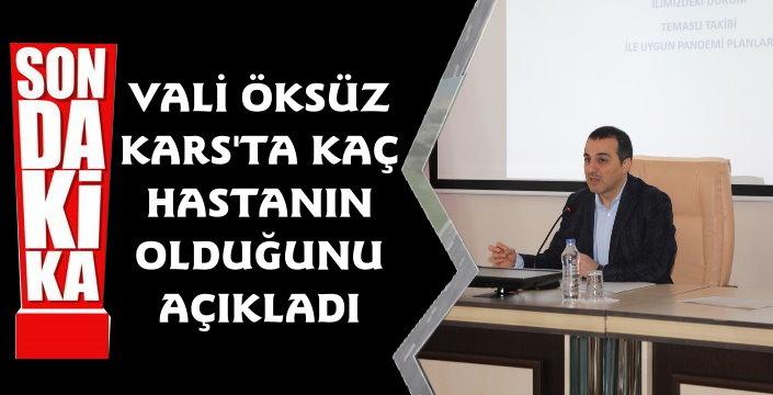 Kars Valisi Türker Öksüz, Kars'ta koronavirüs vaka sayıları hakkında son bilgileri açıkladı