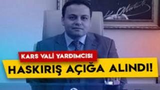 Kars Vali Yardımcısı Selçuk Haskırış gözaltına alındı!